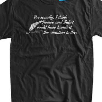 Funny Shakespeare T-Shirt Romeo and Juliet T-Shirt Geek Literature T-shirt Books Screen Printed T-Shirt Tee Shirt T Shirt Mens Ladies Womens