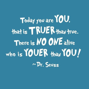 Today You are You Dr Seuss vinyl wall decal by madebytheresarenee