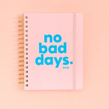 "2018 12 Month Planner ""No Bad Days"""