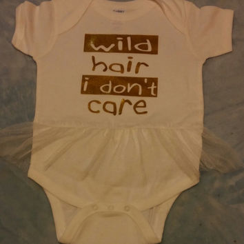 Wild Hair Dont Care infant tutu Onesuit, Flawless Shirts, woke up like this T - Shirt, Sweatshirt