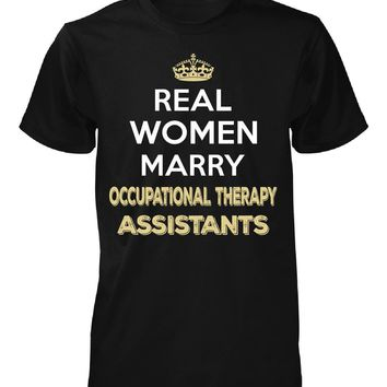 Real Women Marry Occupational Therapy Assistants. Cool Gift - Unisex Tshirt