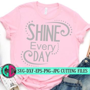 shine everyday svg,beauty svg,saying svg,svg beauty,makeup svg,make up svg,svg for cricut,create svg,beautiful clipart,Silhouette clipart