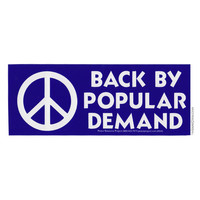Back By Popular Demand Bumper Sticker on Sale for $2.99 at HippieShop.com