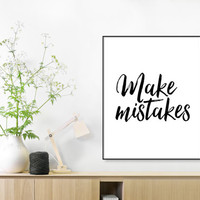 Make Mistakes. Inspirational poster,giclee art, inspiration, love quote, typography art, wall decor, graphic design, happy words
