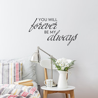 Forever Always Wall Quote Decal