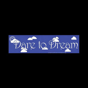 """Dare to Dream"" White on Blue Bumper Sticker 11.5"" x 3"""