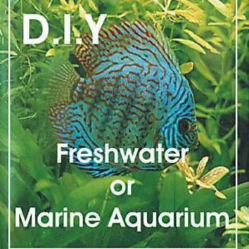 DIY AQUARIUM Marine Freshwater Fish Tank all Instructions + Bonuses like Fish Cave Airstone Breeding Feeding Diseases Chiller