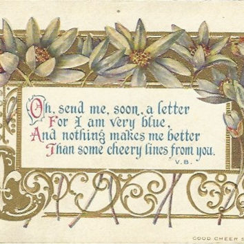 "Antique Postcard ""Oh, Send me, soon, a letter...""  Poem by V. B. from the Good Cheer Series  by F.A Owen Co., 1919"