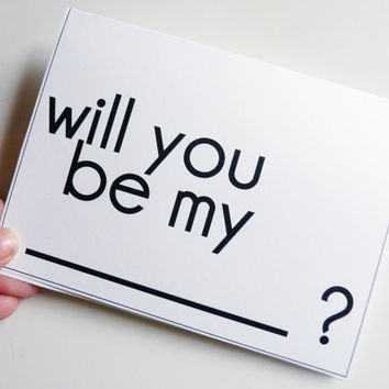 Will You Be My Blank - Fill in the Blanks Quirky Funny White Card - Valentine's Day