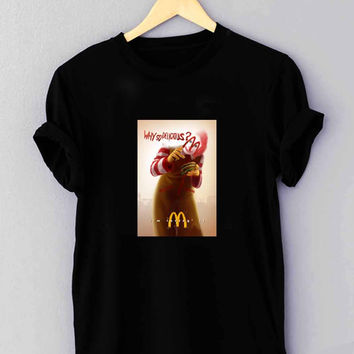 "joker mcdonalds funny why so delicious - T Shirt for man shirt, woman shirt ""NP"""