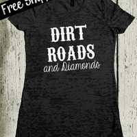 Dirt Roads and Diamonds Tshirt. Southern Girl Tshirt. Western Shirt. Country Shirt. Southern Tshirt. Funny TShirt. Free Shipping USA