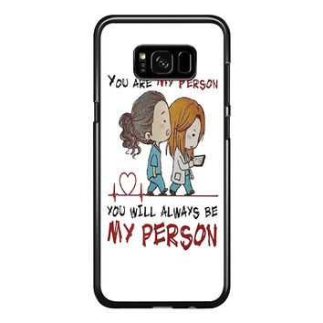 Grey S Anatomy You Will Always Be My Person Samsung Galaxy S8 Plus Case