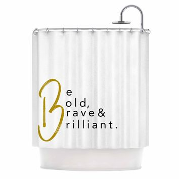Bold Brave & Brilliant - Black Gold Typography Digital Shower Curtain