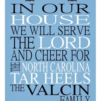 In Our House We Will Serve The Lord And Cheer for The UNC Tar Heels Personalized Christian Print - sports art - multiple sizes