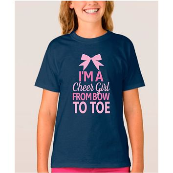 Cheer Shirts; I'm A Cheer Girl From Bow To Toe Youth Cotton Basic Tee