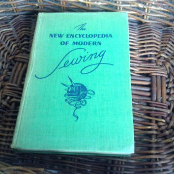 The New Encyclopedia of Modern Sewing 1946 by Frances Blondin. Vintage sewing book and how to. 320 pgs