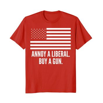 ANNOY A LIBERAL BUY A GUN Shirt Funny American Flag Hunter
