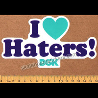 DGK - I Love Haters - Dirty Ghetto Kids Skateboard Sticker