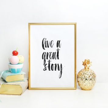 "Wall Art Zen Print meditation art motivational wall decor dorm room decor  Inspirational quote print ""live a great story"" Typographic Print"