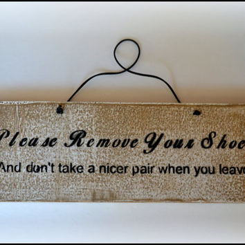 Door Hanger, Door Sign - Please Remove Your Shoes, Funny Door Sign, Rustic Sign, Hand Made Home Decor