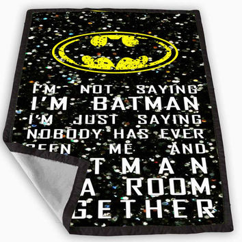 Batman quotes im not batman sparkly glitter Blanket for Kids Blanket, Fleece Blanket Cute and Awesome Blanket for your bedding, Blanket fleece *