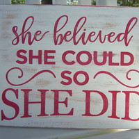 She Believed She Could So She Did Wooden Sign,Pink and Gold Decor,Sorority Sisters,Girl Power,Popular Quotes,Baby Nursery,Girls Room Decor