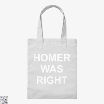 Homer Was Right, The Simpsons Tote Bag