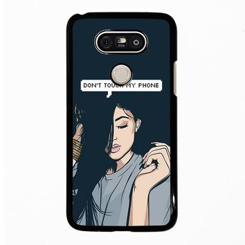 KYLIE JENNER DONT TOUCH MY PHONE LG G5 Case Cover