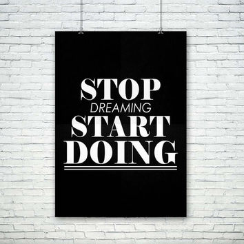 Stop Dreaming Start Doing Black White, (Instant Download) , 300 dpi, Popular Digital Art