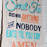 Rustic Sweet Tea Amen Wood Sign
