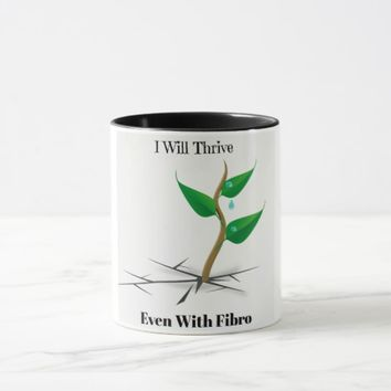 I Will Thrive Even With Fibro Coffee Mug