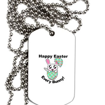 Happy Easter Every Bunny Adult Dog Tag Chain Necklace by TooLoud