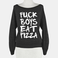 Fuck Boys Eat Pizza