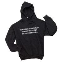 """The world has bigger problems than boys who kiss boys and girls who kiss girls."" Unisex Adult Hoodie Sweatshirt"