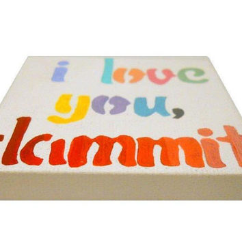 I Love You Dammit ombre red and pastel rainbow 3x3 mini original painting