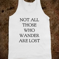 NOT ALL THOSE WHO WANDER ARE LOST TANK TOP (IDA912252)