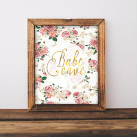 Babe Cave Print » Floral Print » Gold Foil Print » Typographic Print » Quote Print » Office Print » Decor » Nursery Print » Digital Print