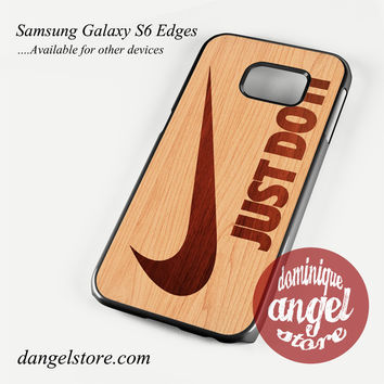 nike just do it wood Phone Case for Samsung Galaxy S3/S4/S5/S6/S6 Edge/S6 Edge Plus