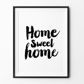 Home Sweet Home, poster, inspirational, wall decor, mottos, home, print art, gift idea, typography, brush type, life poster, handwritten