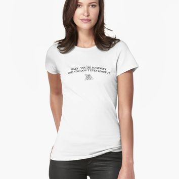 'Baby, you're so money and you don't even know it' Classic T-Shirt by annielperry