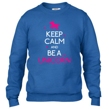keep calm and be a unicorn Crewneck sweatshirt