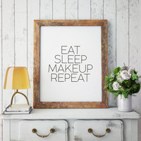 Gift For Her Gift For Girlfriend Fashion Print Typography Print Fashion Fashionista MAKEUP PRNT Eat Sleep Makeup Repeat'' Makeup Poster