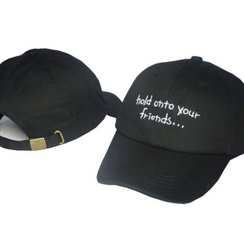 HOLD ON TO YOUR FRIENDS Baseball Cap Hat