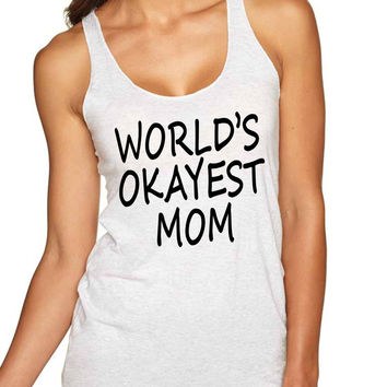 World's OKayest mom mothers day Women Triblend Tanktop