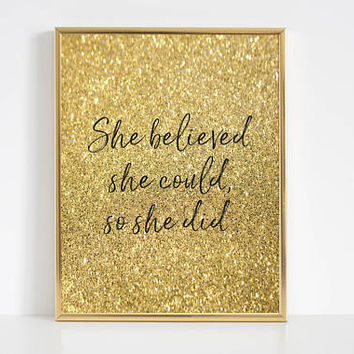 She Believed She Could So She Did,Girl Nursery Decor,Wall Art Print,Gold Foil Print,Girls Room Decor,Gift For Her,Teen Room Decor,Quotes