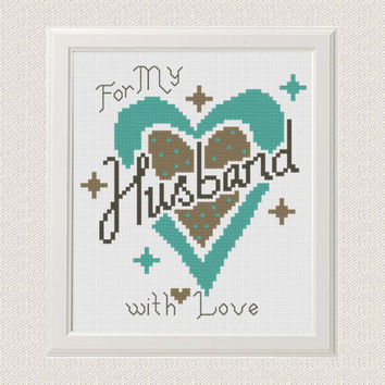 Fathers Day cross stitch pattern, For My Husband with Love cross stitch, birthday gift pattern, Husband gifts, Heart cross stitch  gifts