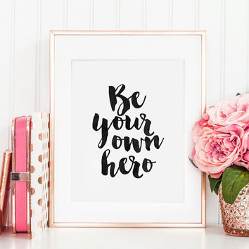 PRINTABLE Art, Be Your Own Hero, Hero Signs,Kids Wall Art,Hero Up, Nursery Wall Art,Nursery Decor,Funny Print,Quote Art,Typography Poster