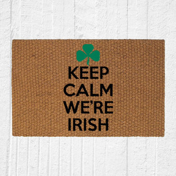 Keep Calm We're Irish Doormat | Welcome Mat | Home Decor | St. Patrick's Day Decor | Irish Decor | Outdoor Rug | Funny Doormat
