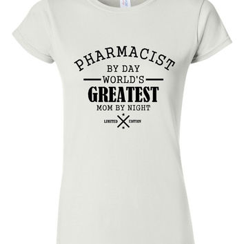 Pharmacist by Day world's Greatest mom by night t shirt mothers day gift for mom pharmacists t shirt mens womens styles customize your way