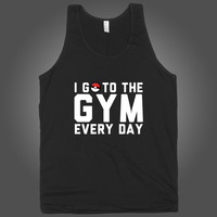 I Go To The Gym Every Day on a Black Tank Top